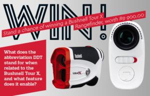 Stand a chance of winning a Bushnell Tour X Rangefinder, worth R9900.00