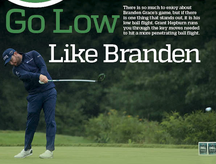 Go low like Branden Grace