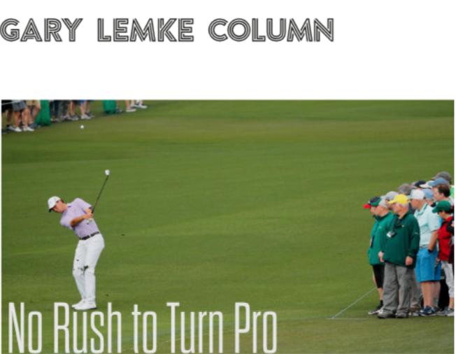 LEMKE COLUMN: No Rush to Turn Pro